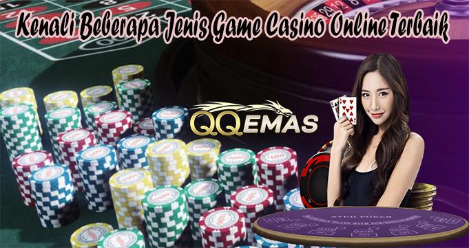 Kenali Beberapa Jenis Game Casino Online Terbaik
